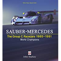 SAUBER-MERCEDES - The Group C Racecars 1985-1991: World Champions