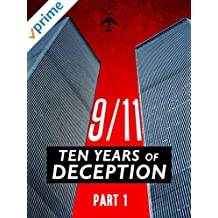9/11: Ten Years of Deception: Part I