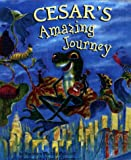Cesar's Amazing Journey, Stephen Philip Policoff, 0670887536