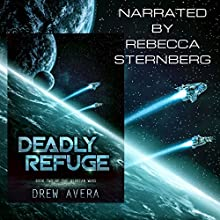 Deadly Refuge: The Alorian Wars, Book 2 Audiobook by Drew Avera Narrated by Rebecca Sternberg