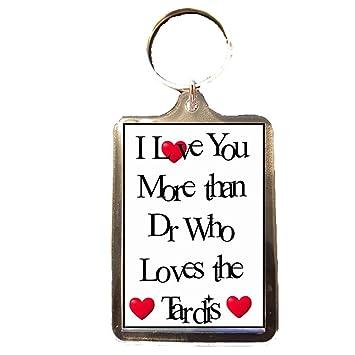 I Love You More Than... Dr que ama el Tardis - Llavero ...