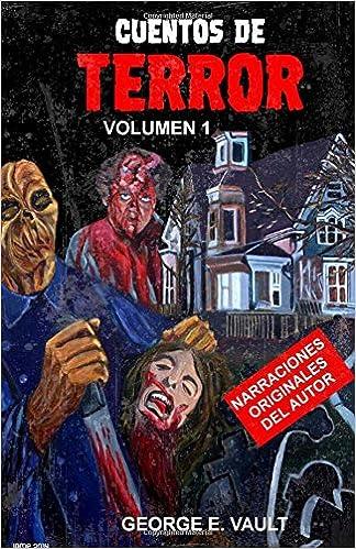 Cuentos de terror: volumen 1: Volume 1: Amazon.es: George E. Vault: Libros