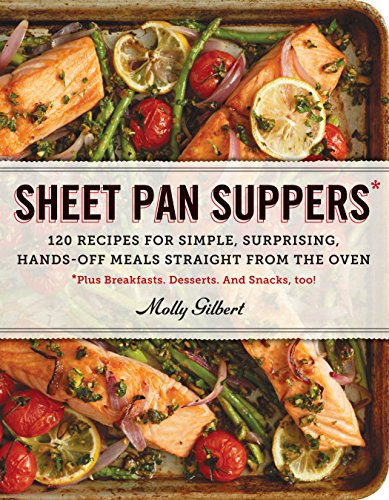 - Sheet Pan Suppers: 120 Recipes for Simple, Surprising, Hands-Off Meals Straight from the Oven