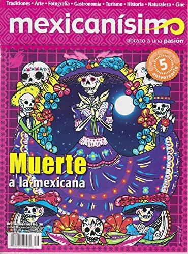 Revista mexicanisimo. Abrazo a una pasión. Número 56. Muerte a la mexicana