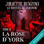 La rose d'York (Le boiteux de Varsovie 2) | Juliette Benzoni