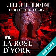 La rose d'York (Le boiteux de Varsovie 2) | Livre audio Auteur(s) : Juliette Benzoni Narrateur(s) : Roland Agami