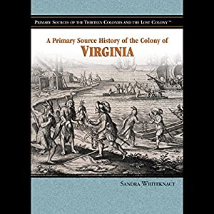 A Primary Source History of the Colony of Virginia Audiobook