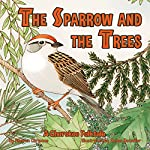 The Sparrow and the Trees   Sharon Chriscoe