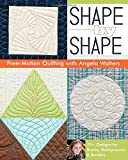 Shape by Shape Free-Motion Quilting with Angela Walters, Angela Walters, 1607057883