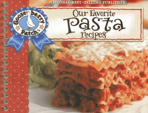Our Favorite Pasta Recipes Cookbook: Over 60 of Our Favorite Pasta Recipes, with Handy Tips! (Our Favorite Recipes Collection)
