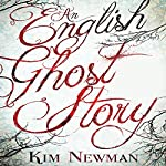 An English Ghost Story | Kim Newman