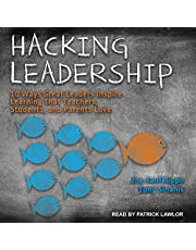 Hacking Leadership: 10 Ways Great Leaders Inspire Learning That Teachers, Students, and Parents Love (Hack Learning Series)