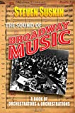 The Sound of Broadway Music, Steven Suskin, 0195309472