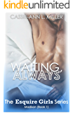 Waiting, Always - The Esquire Girls Series - Madison (Book 1)