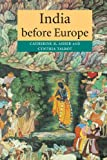 India before Europe, Catherine B. Asher, Cynthia Talbot, 0521005396