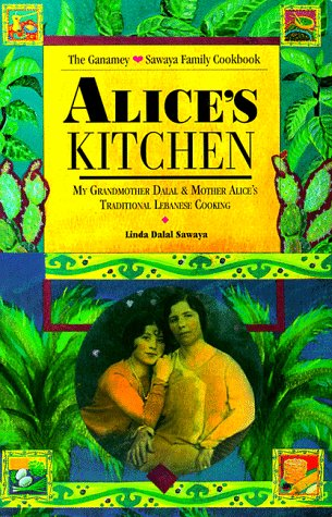 Alice's Kitchen: Traditional Lebanese Cooking by Linda Dalal Sawaya