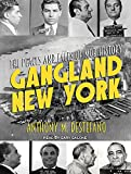Gangland New York: The Places and Faces of Mob