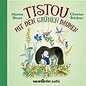 Tistou mit den grünen Daumen Hörbuch von Maurice Druon Gesprochen von: Christian Brückner