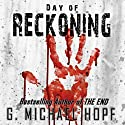 Day of Reckoning: A Post-Apocalyptic Pandemic Thriller Audiobook by G. Michael Hopf Narrated by Joseph Morton