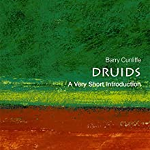 Druids: A Very Short Introduction Audiobook by Barry Cunliffe Narrated by Donald Corren