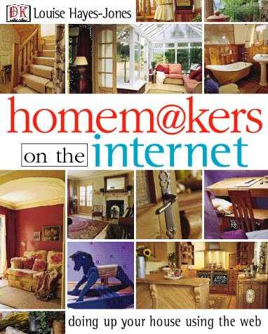 Homemakers on the Internet: Doing Up Your House Using the Web