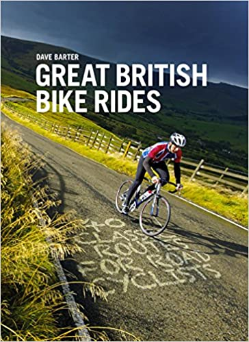 ed25faa5ef4 Great British Bike Rides: 40 classic routes for road cyclists ...