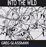 Into the Wild by Greg Quartet Glassman