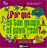 img - for por que es tan guapo el pavo real?/ Why Are Peacocks So Handsome?: Y otras estrategias de los animales para tener hijos / And other strategies of ... Bestias! / What Beasts!) (Spanish Edition) book / textbook / text book