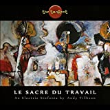 The Tangent: Le Sacre Du Travail (The Rite Of Work) (Audio CD)