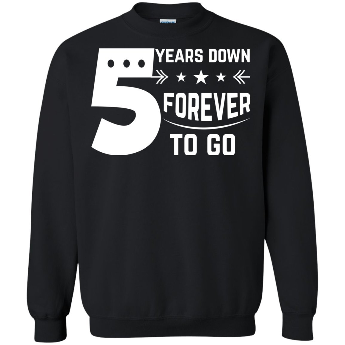 Funny Gift Birthday Awesome Tee 5th Wedding Anniversary Gift 5 Years Down Forever T-Shirt Sweatshirt