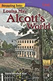 Stepping Into Louisa May Alcott's World (Time for Kids Nonfiction Readers)