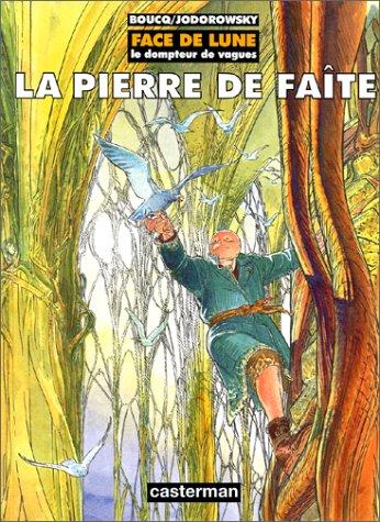 Face de lune, le dompteur de vagues, tome 2 : La Pierre de faîte Album – 21 janvier 1997 Alexandro Jodorowsky François Boucq Casterman 2203388781
