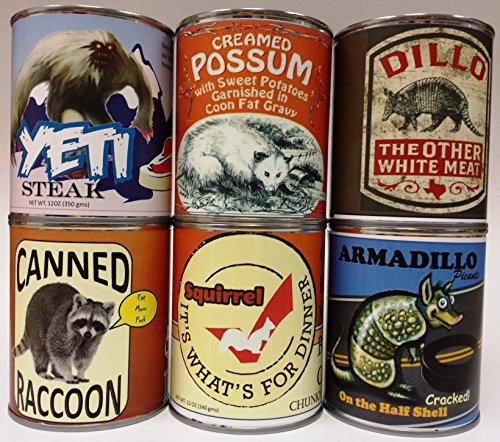 Six-Pack of Gag Canned Meat: Creamed Possum, Armadillo, Dillo, Raccoon, Yeti and Squirrel!