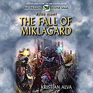 The Fall of Miklagard: Book Eight of the Dragon Stone Saga Audiobook