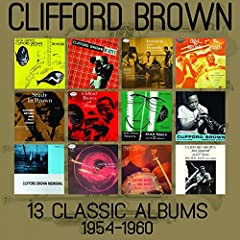 CLIFFORD BROWN - 13 CLASSIC ALBUMS 1954-1960 - 6 CD SET