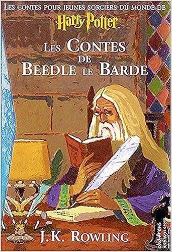 Les contes de Beedle le Barde - Rowling J. K.