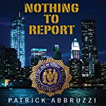 Nothing to Report | Patrick Abbruzzi