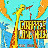 Giraffe's Long Neck: (Children's book about a Very Special Giraffe, Picture Books, Preschool Books, Books Ages 3- 5, Baby Books, Kids Book, Bedtime Story)