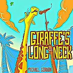 Giraffe's Long Neck: (Children's book about a Very Special Giraffe) (Self-Esteem Series 4)