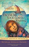 Excuse Me, Your God Is Waiting, Michelle Epiphany Prosser, 1571745521