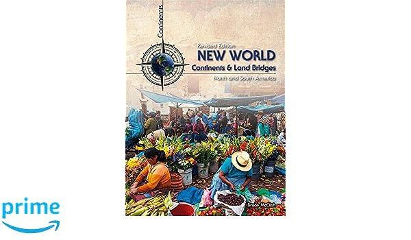New World Continents And Land Bridges: North And South America: Bruce  McClish: 9781484636398: Amazon.com: Books