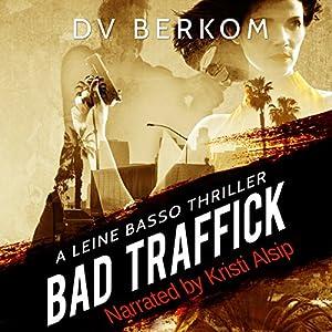 Bad Traffick Audiobook