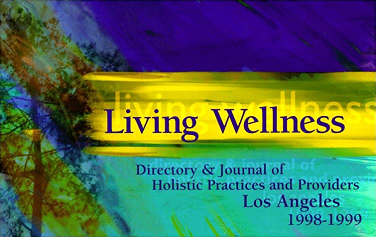Living Wellness: Directory & Journal of Holistic Practices