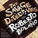 The Savage Detectives: A Novel Audiobook by Roberto Bolaño Narrated by Eddie Lopez, Armando Durán