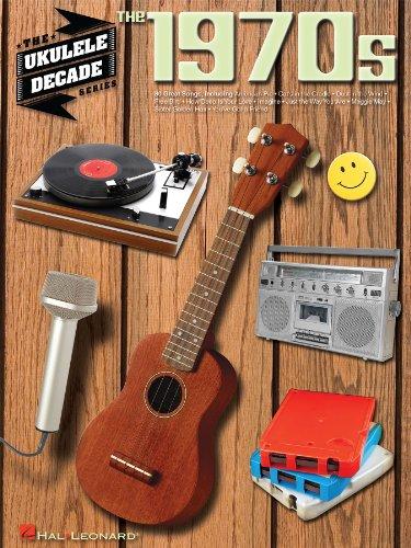 The 1970s - Ukulele Songbook: Ukulele Decade Series