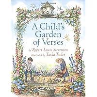 A Child's Garden of Verses: by Robert Louis Stevenson ; Illustrated by Tasha Tudor