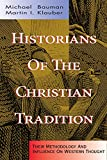 Historians of the Christian Tradition, , 0805418628