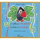 Le corbeau d'Arcimboldo : Corbul lui Arcimboldo, Edition bilingue français-roumain
