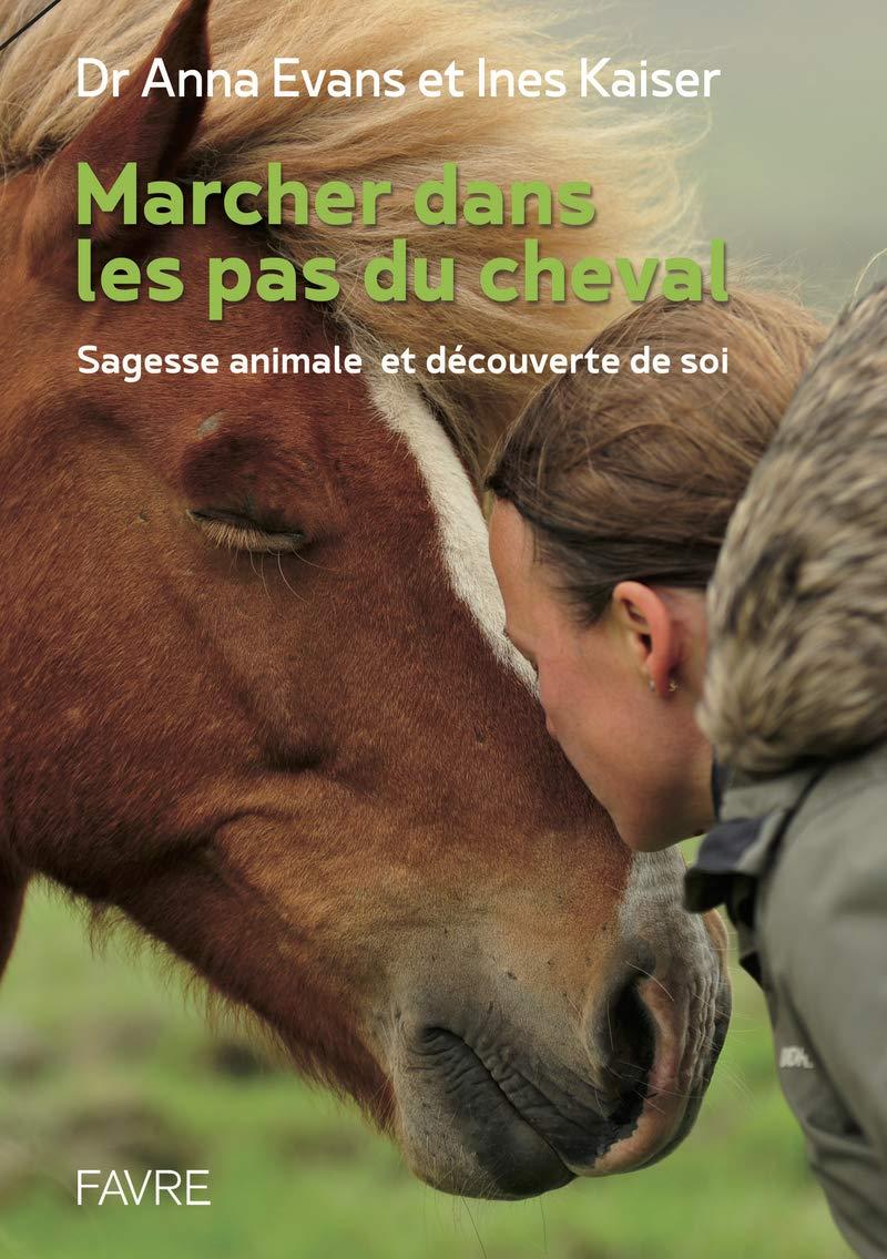 Marcher dans les pas du cheval : Sagesse animale et découverte de soi
