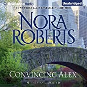 Convincing Alex: The Stanislaskis, Book 4 | Nora Roberts